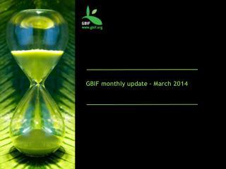 GBIF monthly update – March 2014