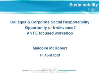 Colleges & Corporate Social Responsibility Opportunity or Irrelevance? An FE focused workshop