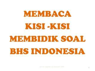 MEMBACA KISI - KISI MEMBIDIK SOAL BHS INDONESIA