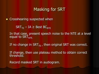Masking for SRT