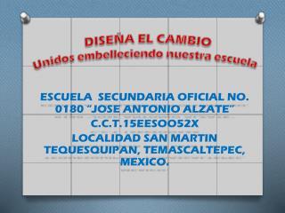 """ESCUELA SECUNDARIA OFICIAL NO. 0180 """"JOSE ANTONIO ALZATE"""" C.C.T.15EESOO52X"""