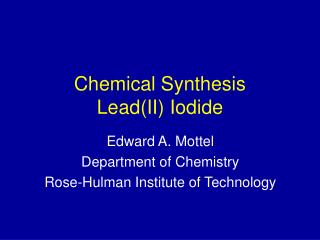 Chemical Synthesis Lead(II) Iodide