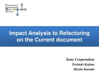 Impact Analysis to Refactoring on the Current document
