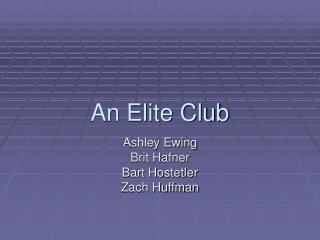 An Elite Club
