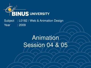 Animation Session 04 & 05