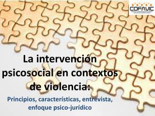 La intervención psicosocial en contextos de violencia:
