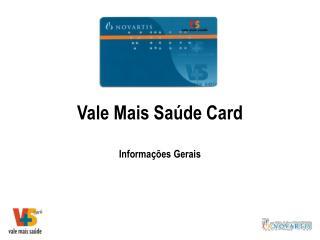 Vale Mais Saúde Card Informações Gerais
