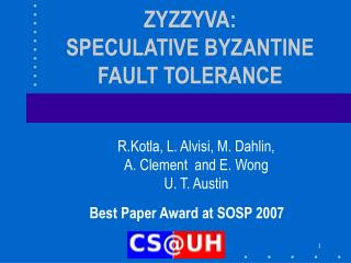 ZYZZYVA: SPECULATIVE BYZANTINE FAULT TOLERANCE