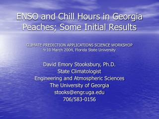 David Emory Stooksbury, Ph.D. State Climatologist Engineering and Atmospheric Sciences