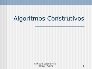Algoritmos Construtivos