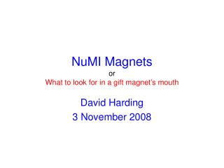 NuMI Magnets or What to look for in a gift magnet's mouth