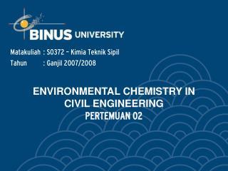 ENVIRONMENTAL CHEMISTRY IN CIVIL ENGINEERING PERTEMUAN 02