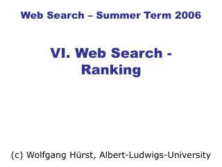 Web Search – Summer Term 2006 VI. Web Search - Ranking