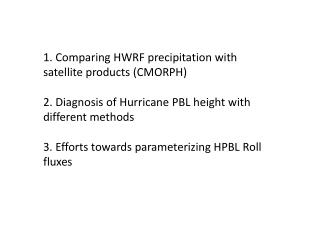 1. Comparing  HWRF precipitation with  satellite products (CMORPH)