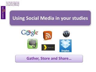 Using Social M edia in your studies