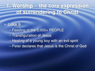 1. Worship – the core expression of surrendering to Christ