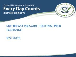 Southeast PBES/ABC Regional peer exchange XYZ State
