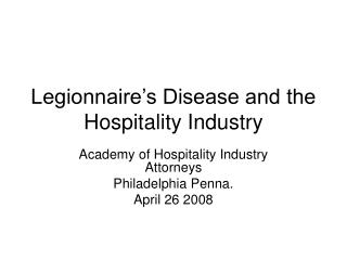 Legionnaire's Disease and the Hospitality Industry