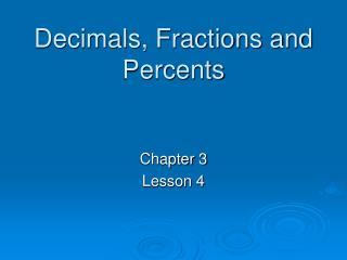 Decimals, Fractions and Percents