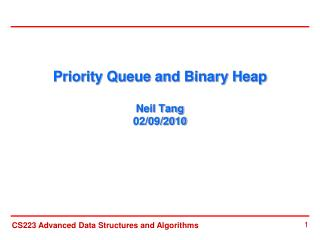 Priority Queue and Binary Heap Neil Tang 02/09/2010
