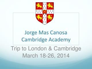 Jorge Mas Canosa Cambridge Academy