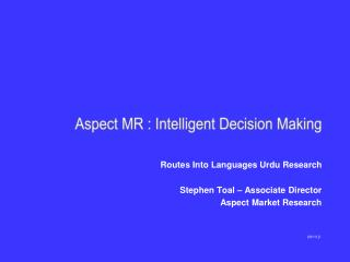 Routes Into Languages Urdu Research Stephen Toal – Associate Director Aspect Market Research