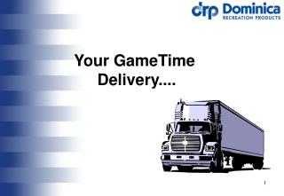 Your GameTime Delivery....