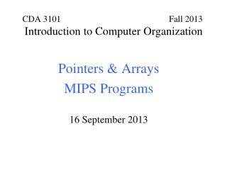 Pointers & Arrays MIPS Programs 16 September 2013