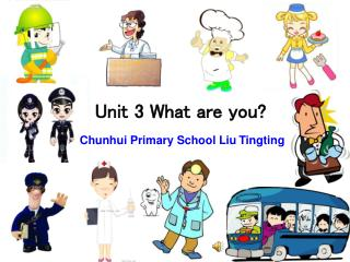 Unit 3 What are you?