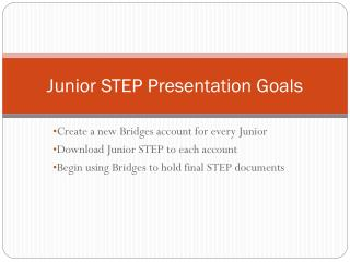 Junior STEP Presentation Goals
