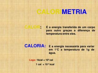CALORI METRIA