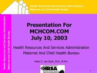 Presentation For MCHCOM.COM July 10, 2003