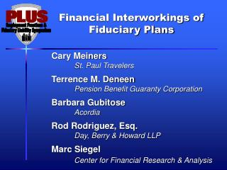 Financial Interworkings of Fiduciary Plans