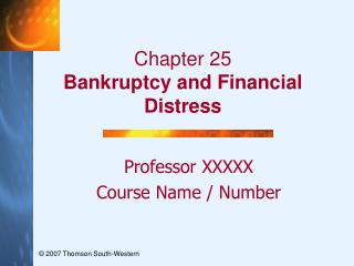 Chapter 25 Bankruptcy and Financial Distress