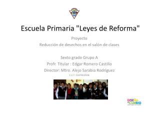 """Escuela Primaria """"Leyes de Reforma"""""""