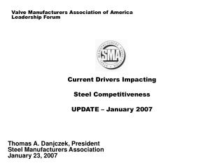 Current Drivers Impacting Steel Competitiveness UPDATE – January 2007