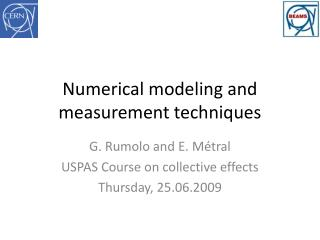 Numerical modeling and measurement techniques