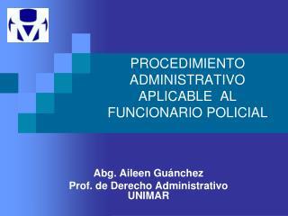 PROCEDIMIENTO ADMINISTRATIVO APLICABLE AL FUNCIONARIO POLICIAL