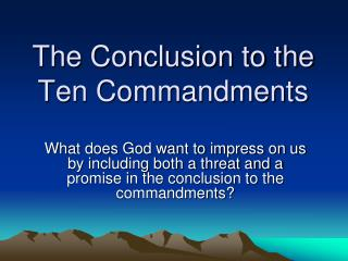 The Conclusion to the Ten Commandments