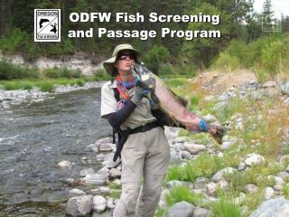 ODFW Fish Screening and Passage Program