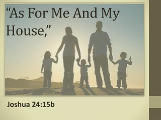 """""""As For Me And My House,"""""""