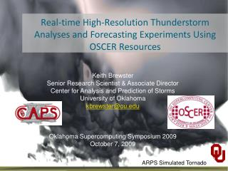 Real-time High-Resolution Thunderstorm Analyses and Forecasting Experiments Using OSCER Resources
