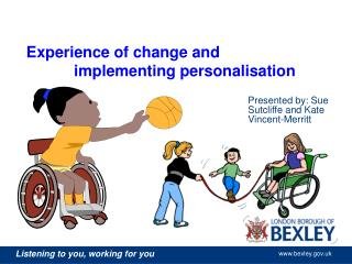 Experience of change and implementing personalisation