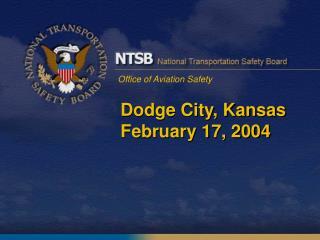Dodge City, Kansas February 17, 2004