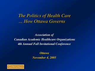 The Politics of Health Care … How Ottawa Governs