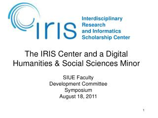 The IRIS Center and a Digital Humanities & Social Sciences Minor