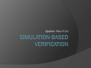 Simulation-Based Verification