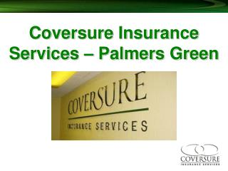 Coversure Insurance Services – Palmers Green