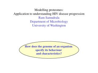 Modelling proteomes: Application to understanding HIV disease progression Ram Samudrala