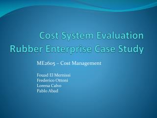 Cost System Evaluation Rubber Enterprise Case Study